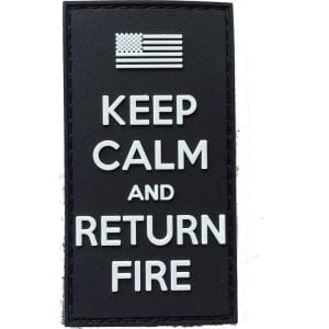 "Keep Calm and Return Fire PVC Patch - Black 1""x 3"""