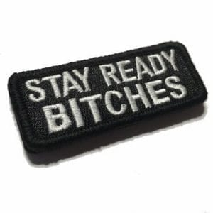Stay Ready Bitches